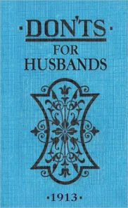 1913 Blanche Ebbutt Don'ts For Husbands