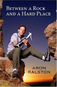 2004 Aron Ralston Between a Rock and a Hard Place